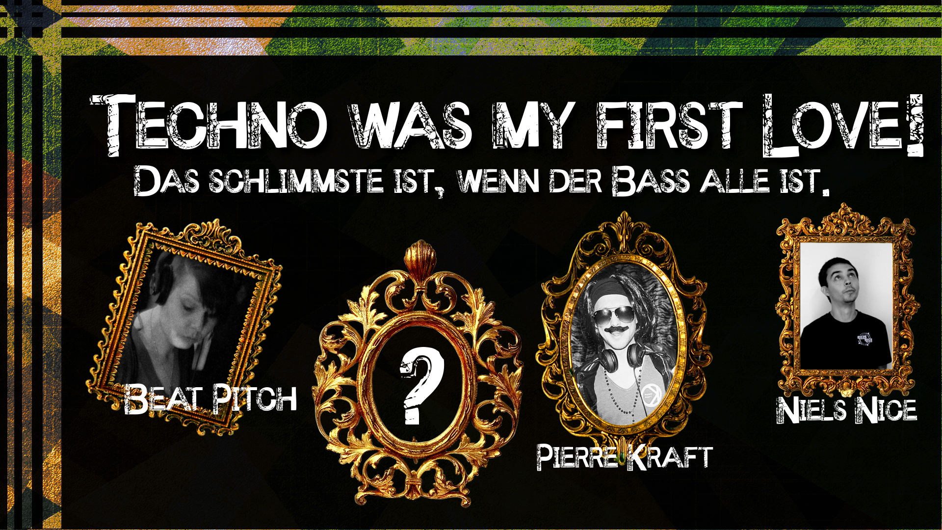 Techno was my first Love!