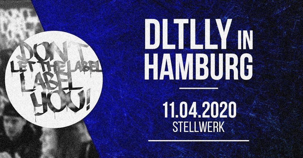 Verschoben!!!Dltlly // Hamburg // 11.04 > Stellwerk