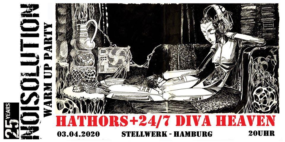 Hathors & 24/7 Diva Heaven - 25 Jahre Noisolution Warm up
